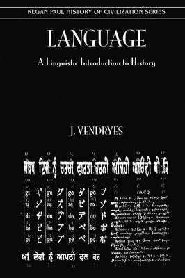 Language And Linguistic Introduction To History by J. Vendryes