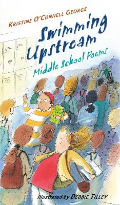 Swimming Upstream: Middle School Poems by Kristine George
