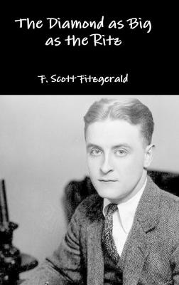 The The Diamond as Big as the Ritz by F. Scott Fitzgerald