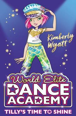 Tilly's Time to Shine by Kimberly Wyatt