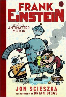 Frank Einstein and the Antimatter Motor Book 1 book