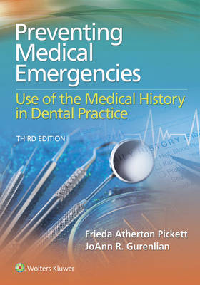 Preventing Medical Emergencies: Use of the Medical History in Dental Practice by Frieda Pickett