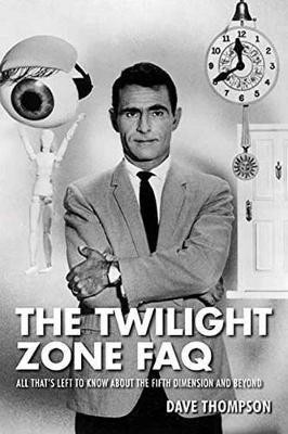Twilight Zone FAQ by Dave Thompson