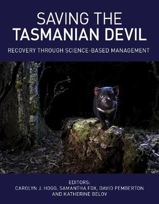 Saving the Tasmanian Devil: Recovery through Science-based Management book