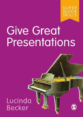 Give Great Presentations by Lucinda Becker