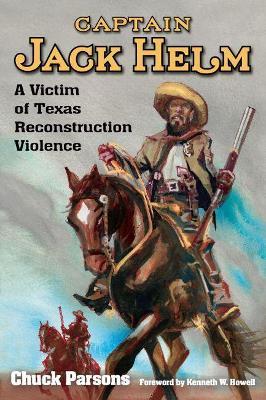 Captain Jack Helm by Chuck Parsons