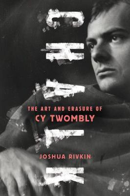 Chalk: The Art and Erasure of Cy Twombly book