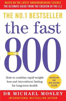 The Fast 800: Australian and New Zealand edition by Dr Dr Michael Mosley