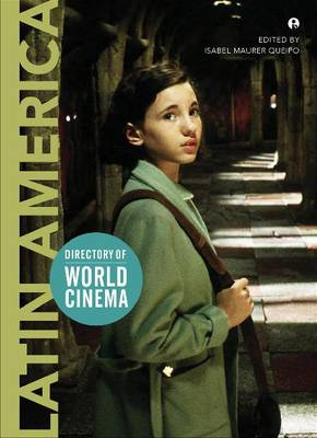 Directory of World Cinema: Latin America by Isabel Maurer Queipo
