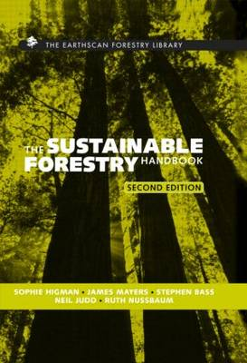 The Sustainable Forestry Handbook by Sophie Higman