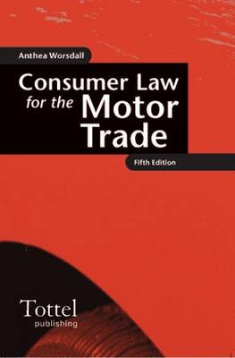Consumer Law for the Motor Trade by Anthea Worsdall