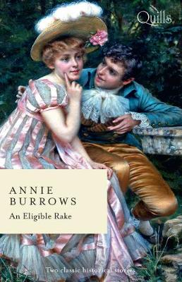 An Eligible Rake/The Major Meets His Match/The Marquess Tames His Bride by Annie Burrows