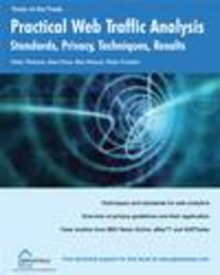 Practical Web Traffic Analysis: Standards, Privacy, Techniques and Results by Peter Fletcher