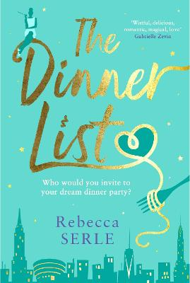 The Dinner List: The delightful romantic comedy by the author of the bestselling In Five Years by Rebecca Serle