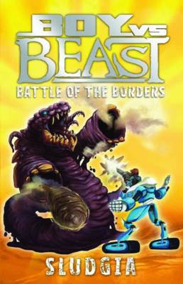 Boy vs Beast Battle of the Borders #6: Sludgia with free key ring pen! by Mac Park
