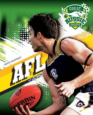 Great Aussie Sports: AFL by David Rafferty