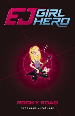 EJ Girl Hero: #4 Rocky Road by Susannah McFarlane