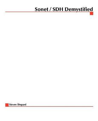 Sonet/SDH Demystified by Steven Shepard