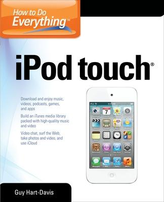 How to Do Everything iPod Touch by Guy Hart-Davis