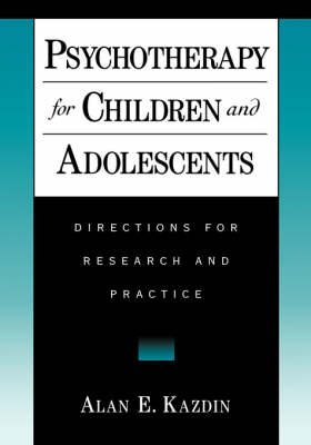 Psychotherapy for Children and Adolescents by Alan E. Kazdin