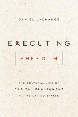 Executing Freedom by Daniel Lachance