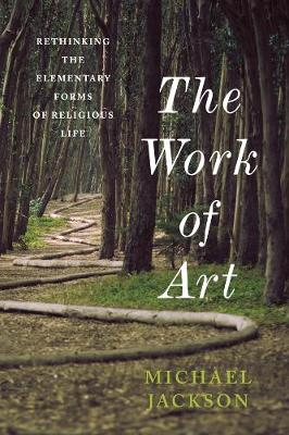 The Work of Art: Rethinking the Elementary Forms of Religious Life book