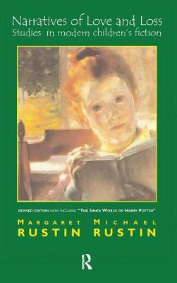 Narratives of Love and Loss: Studies in Modern Children's Fiction by Margaret Rustin