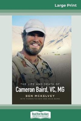 The The Commando: The life and death of Cameron Baird, VC. MG (16pt Large Print Edition) by Ben Mckelvey