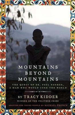 Mountains Beyond Mountains (Adapted for Young People) by Tracy Kidder