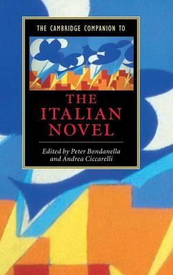 Cambridge Companion to the Italian Novel by Peter Bondanella