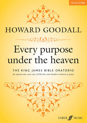 Every Purpose Under the Heaven (Vocal Score) by Howard Goodall