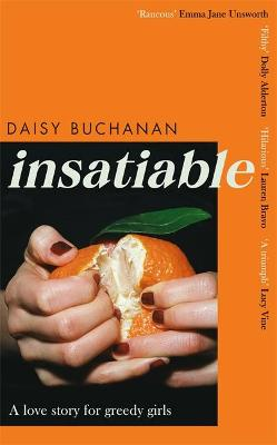 Insatiable: A love story for greedy girls book