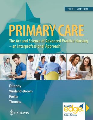 Primary Care: The Art and Science of Advanced Practice Nursing by Lynne M. Dunphy