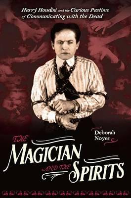 Magician and the Spirits by Deborah Noyes
