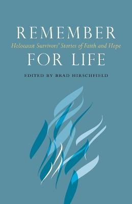 Remember for Life by Brad Hirschfield