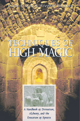 Techniques of High Magic by Francis. King