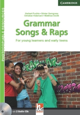 Helbling Photocopiable Resources: Grammar Songs and Raps Teacher's Book with Audio CDs (2): For Young Learners and Early Teens by Herbert Puchta