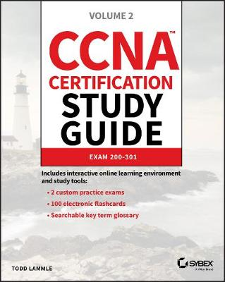 CCNA Certification Study Guide, Volume 2: Exam 200-301 by Todd Lammle