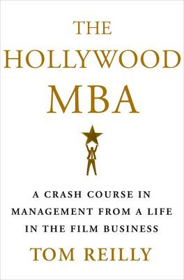 Hollywood MBA by Tom Reilly