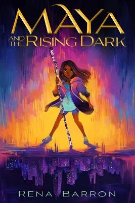 Maya and the Rising Dark by ,Rena Barron