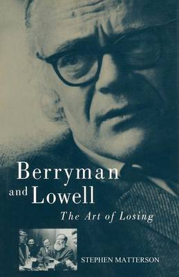 Berryman and Lowell by Stephen Matterson