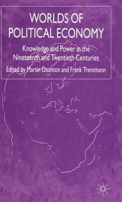 Worlds of Political Economy by Frank Trentmann
