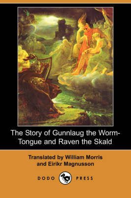 Story of Gunnlaug the Worm-Tongue and Raven the Skald (Dodo Press) book