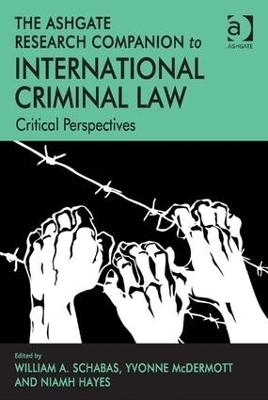 Ashgate Research Companion to International Criminal Law by Yvonne McDermott