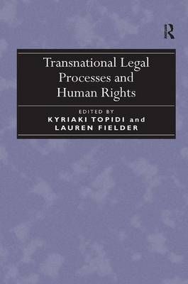 Transnational Legal Processes and Human Rights by Lauren Fielder