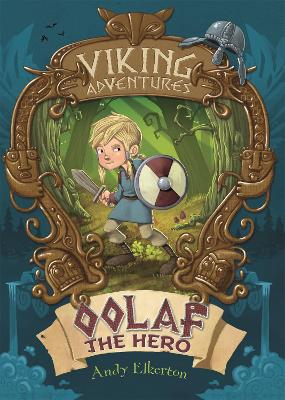 Viking Adventures: Oolaf the Hero by Andy Elkerton