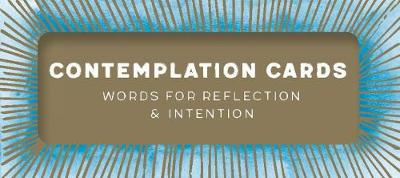 Contemplation Cards: Words for Reflection & Intention by Chronicle Books