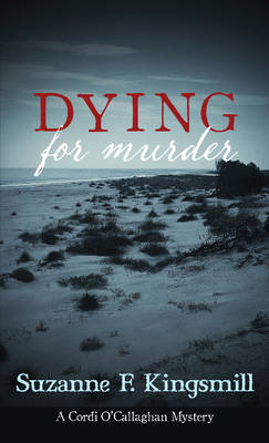 Dying for Murder by Suzanne F. Kingsmill