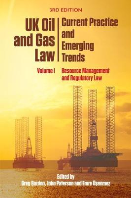Uk Oil and Gas Law: Current Practice and Emerging Trends by Greg Gordon