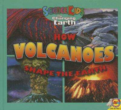 How Volcanoes Shape the Earth by Megan Cuthbert, Jared Siemens